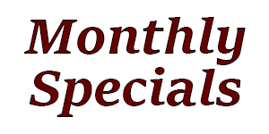 Monthly Specials / Discounts